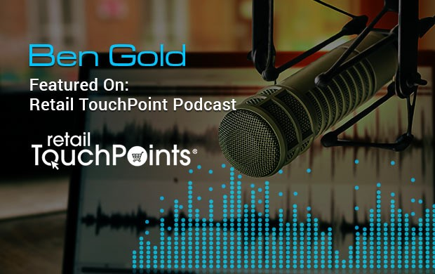 QuickBridge President Ben Gold featured in Retail TouchPoints Podcast
